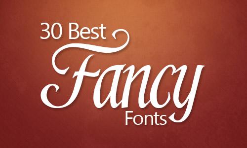 30 Best Fancy Fonts Ever | - Illustrator Tutorials & Tips