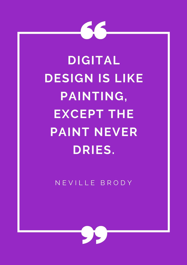 top-design-quotes-famous-designers-jeffrey-neville-brody-digital-design-is-like-painting-except-the-paint-never-dries