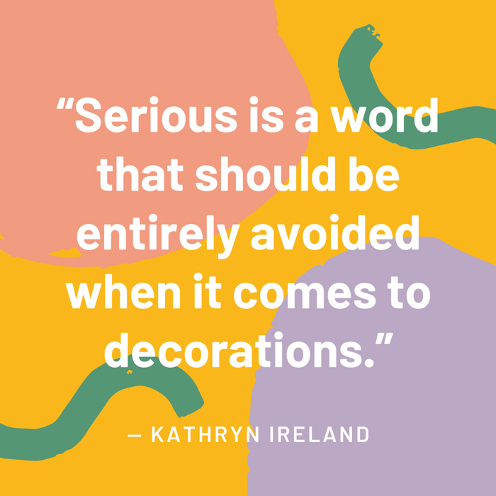 top interior design quotes fig 5 serious is a word that should be entirely avoided when it comes to decorations kathryn Ireland