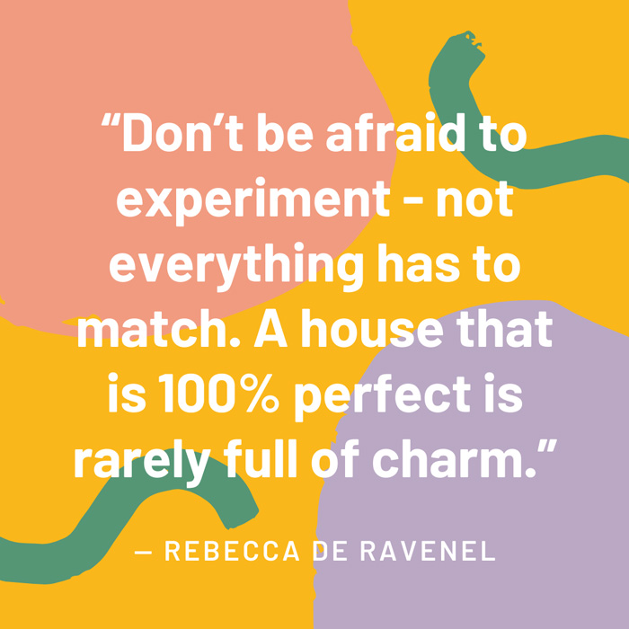 top interior design quotes fig 6 dont be afraid to experiment not everything has to match rebecca de ravenel